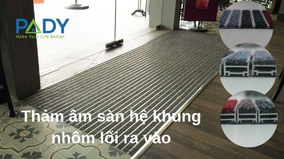 Thảm âm sàn hệ khung nhôm lối ra vào_Pady.vn